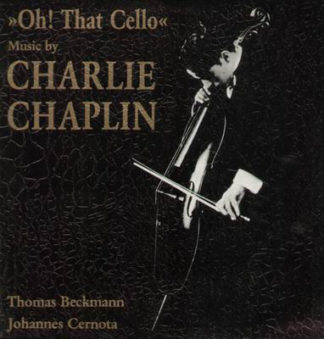 Thomas Beckmann / Johannes Cernota - Oh! That Cello - Music By Charlie Chaplin (LP, Album)